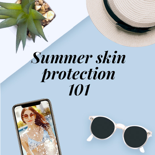 Summer Skin Protection 101