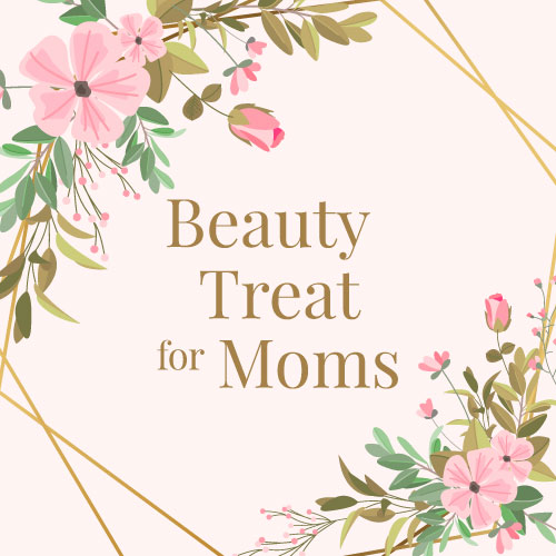 Beauty Treat for Moms